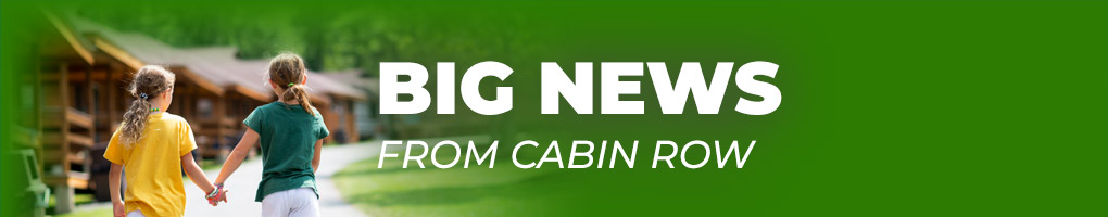 Big News From Cabin Row
